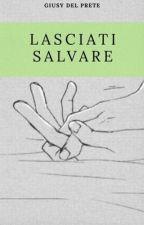 LASCIATI SALVARE by giusy_dp10