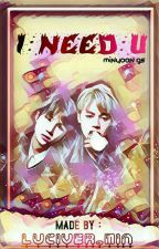 I Need U (Minyoon) by LuciVer_Min