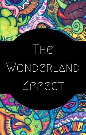 The Wonderland Effect by queensdontdie