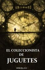 El coleccionista de juguetes by CiruelaAcida