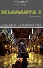 SELAMANYA 2 by Curious_