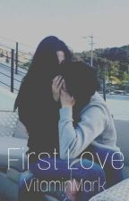 First Love [Jung Jaehyun Fanfiction] by VitaminMark