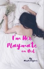 I'm her Playmate on Bed. (on going) by MissKittyLove