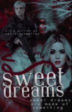 SWEET DREAMS ➝ P. MELLARK ✓ #Wattys2017  by -obliviousmalfoy