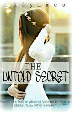 The Untold Secret (ON-GOING) by nady_mea