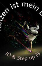 Tanzen ist mein Leben (1D & Step up Ff) by AnScHe