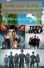 Myths  can come true (Teen Wolf X Percy Jackson Series) by GeekGirlLife