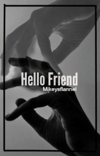 Hello Friend l.h
