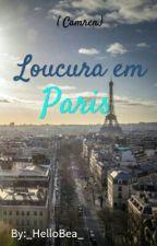 Loucura Em Paris ➰ Camren  by _HelloBea_