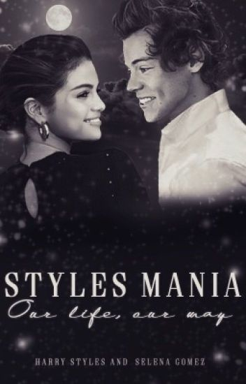 Styles Mania - Our life, our way 2 (FF-H.S.)