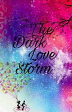 The Dark Love Storm by rifkazeyrs