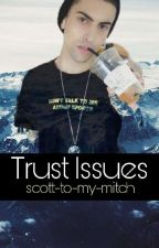 Trust Issues (scomiche) by scott-to-my-mitch