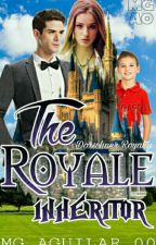 (completed) The Royale Inheritor by MG_Aguilar_00