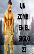 Un zombi en el siglo 23 (completa) by Captainleon