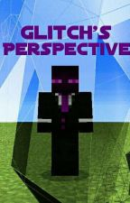 Glitch Perspective (Kik Comps Experience) by imglitch123