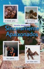 Sinceramente Apaixonados ( terceira temporada) by Bekasilva2
