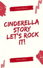 Cinderella Story- Let's rock it by nono_charly