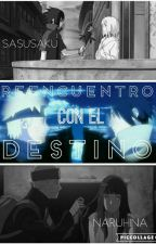 Reencuentro Con El destino [sasusaku,naruhina ] by asleyluna