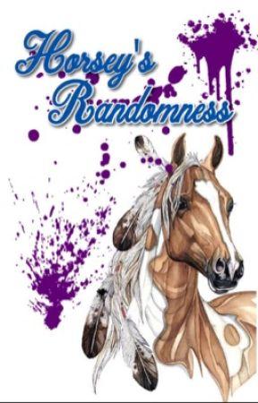 Horsey's Randomness  Vol.1  by CoffeeHorse_Writes