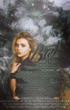 Bad by DivineGirlzz