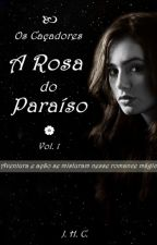 A Rosa do Paraíso by JennHonm