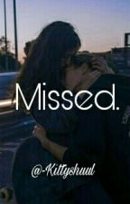 Missed. by -kittyshuul