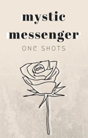 mystic messenger • one shot collection by TheSensibleFangirl