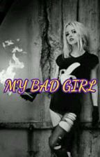 MY BAD GIRL by hhdhgdghdhdbnd6