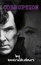 CORRUPTION {BBC Sherlock Holmes}. by emeraldcolours