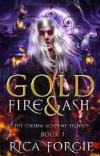 Gold, Fire & Ash by PaulineForgie