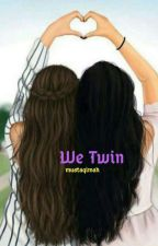 We Twin by Mustaqimah1203