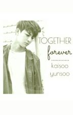 together forever [Kaisoo - Yunsoo] by pororo121