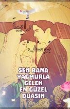 Sen Bana Yağmurla Gelen En Güzel Duasın by Karadenizli_34