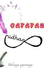 CATATAN RIDHAA by tukangngarang