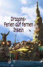 Dragons-Ferien auf fernen Inseln by Starteller1234