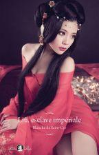 Liù, esclave impériale by BlanchedeStCyr