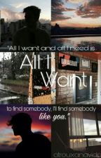 All I Want ∞ L3ddy by flowerheartlwt