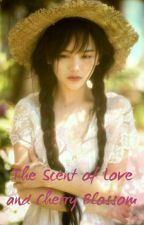 The Scent of Love and Cherry Blossom ( Sequel to 'Your name means Love' ) by gzb007