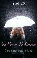 Sin Planes Ni Recetas by Ysol_26