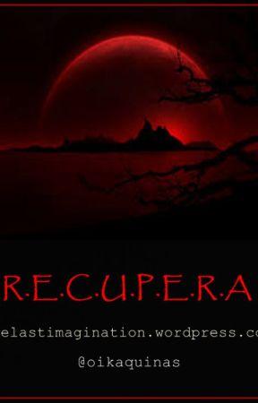 R.E.C.U.P.E.R.A by oikaquinas