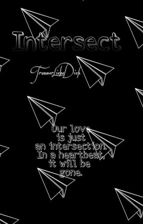 Intersect  by TraumerLiebeDich