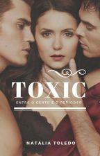 TOXIC - Entre o Certo e o Perigoso by toledonati