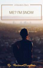 Me? I'm Snow by RaihanaKSnowflake