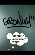 """GRONKH"" mein Vater? Was?! by meieramy"