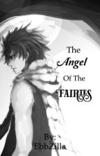 The Angel of the Fairies (Fairy tail fanfiction) by EbbZilla