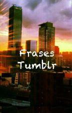 Frases Tumblr by littlediamond2002