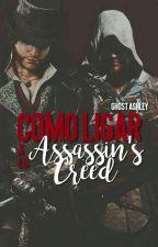 Formas de ligar a lo Assassins Creed by Girl_THE_Gamer