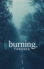burning. by thronos