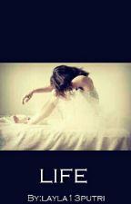 LIFE by layla13putri
