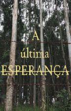A última ESPERANÇA by _milena_borges